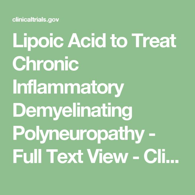 Lipoic Acid to Treat Chronic Inflammatory Demyelinating Polyneuropathy - Full Text View - ClinicalTrials.gov