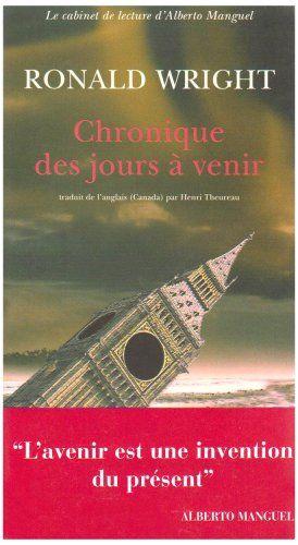 Chronique des jours à venir : Voyage post apocalyptique ou délires schizophréniques ? Excellent !
