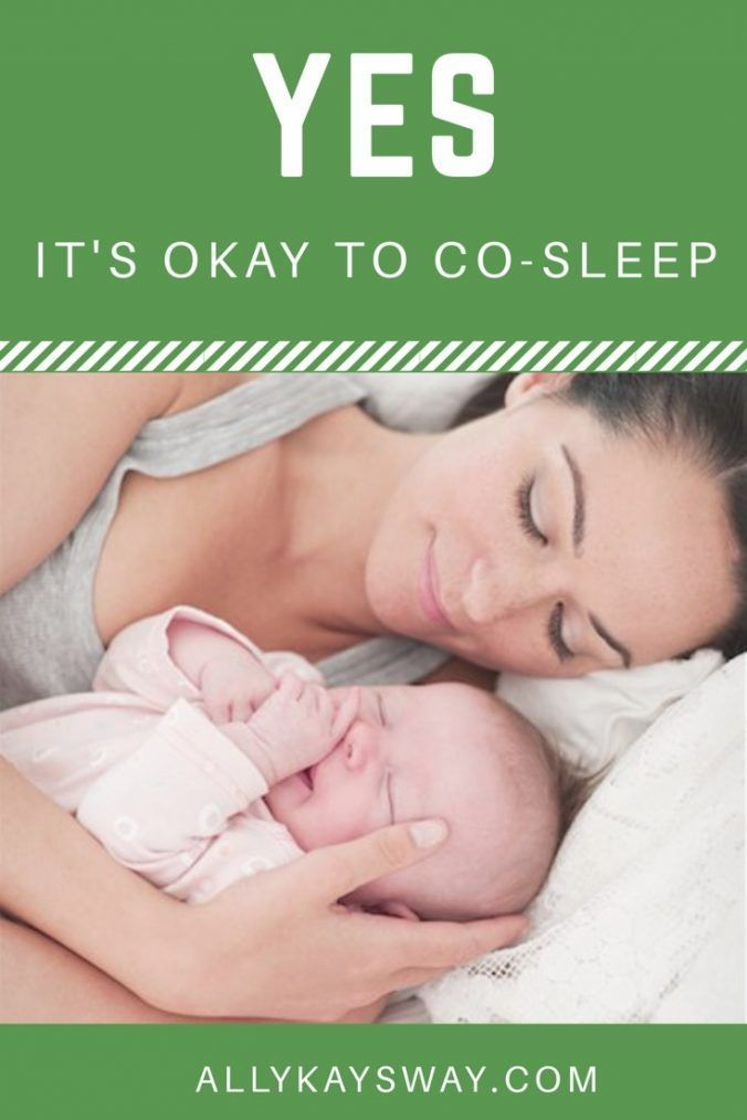 Yes, it's OKAY to Co-Sleep  Safe co-sleeping and bedsharing with baby has many benefits. Breastfeeding at night and bedsharing means more sleep for mom with a newborn. Practice safe sleep while cosleeping!