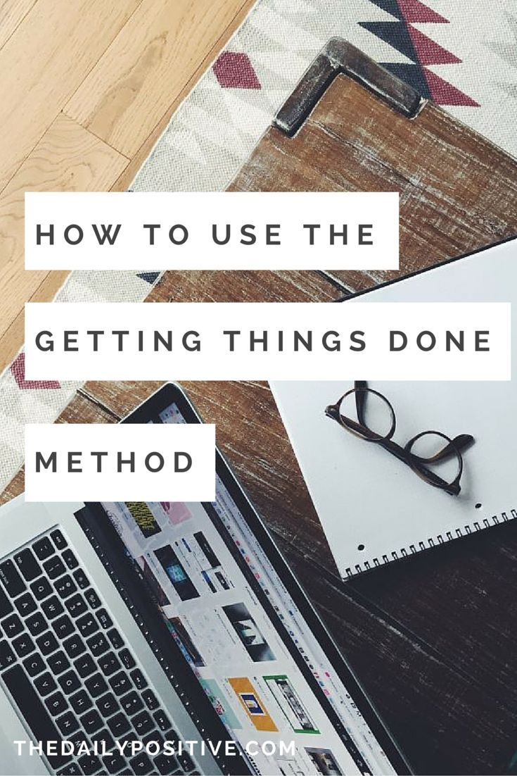 Awesome post on David Allen's Getting Things Done (GTD) Method. Broken down into 5 simple steps!