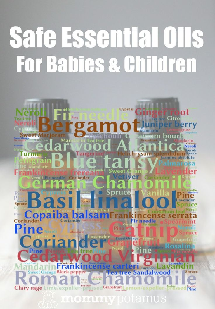 Safe Essential Oils For Babies And Children - This list was complied from the information found in Essential Oil Safety, which was written b...