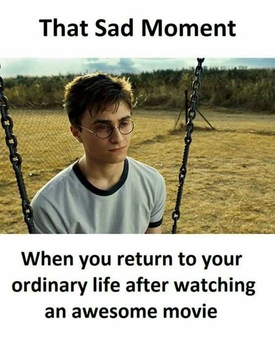 Childhood Was Used To Be Awesome With Harry Potter. It made us laugh, it made us cry but above all it thought us about the most important lessons in life like friendship and love. This craze after all this time? Always.  That sad moment when you return to your ordinary life after watching an awesome movie #HarryPotter #quote #thatmomentwhen  | Harry Potter | Harry Potter Funny | Harry Potter Humor | Harry Potter Memes |