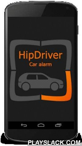 HipDriver Car Alarm  Android App - playslack.com , Hipdriver app turns your smartphone into a full-fledged satellite car alarm.Hipdriver will help you to: - protect the vehicle from theft - protect the vehicle from evacuation - protect from wheel theft- be warned of damage (impact, scratch etc.)How it works? With help of smartphone sensors our security system can track the movement of the car. You just put the smartphone in your car, and in case of alarm it will notify you via SMS, dial-up…