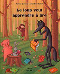 Le loup veut apprendre à lire par Karine Quesada