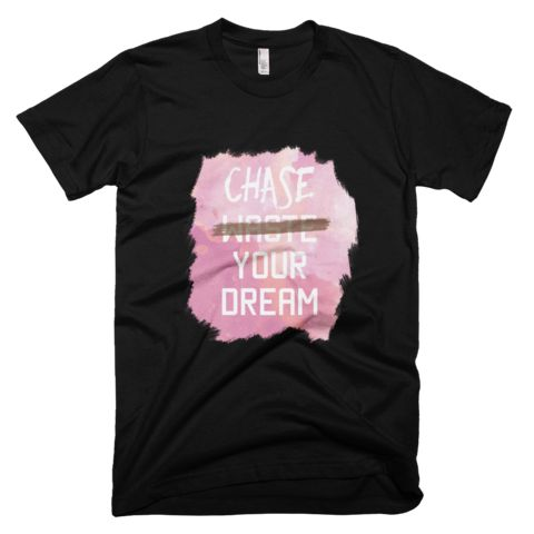 Chase (Not Waste) Your Dream Short Sleeve T-Shirt - Black
