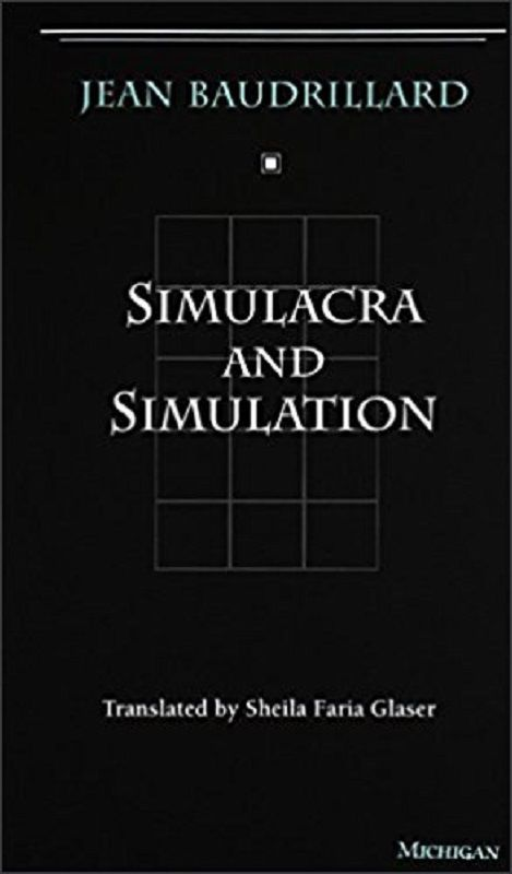Simulacra and Simulation (Baudrillard)