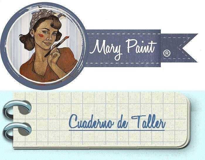 Cuaderno de Taller Mary Paint, una breve guia de consulta e iniciación a la pintura decorativa con nuestros productos. Esperamos os resuelva muchas dudas. Feliz año 2016