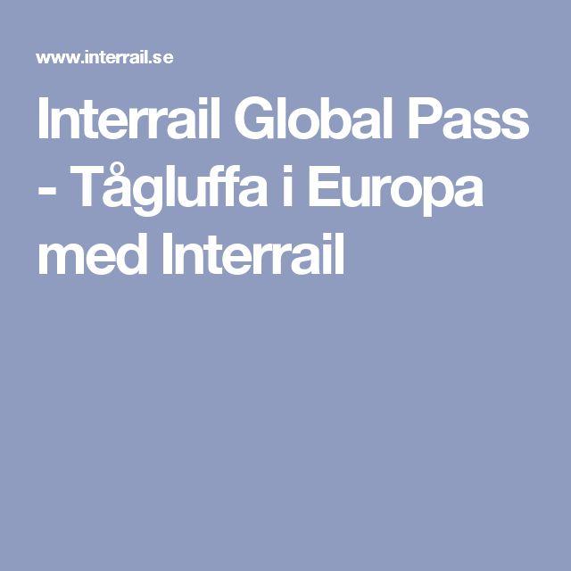 Interrail Global Pass - Tågluffa i Europa med Interrail