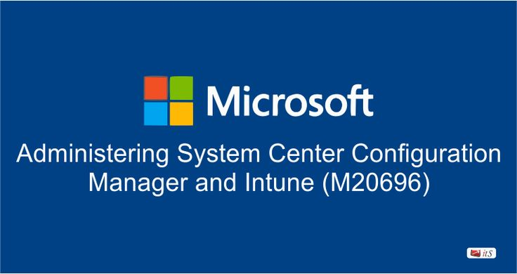M20696Administering System Center Configuration Manager and Intune Training Course & Certification for configuring and managing clients and devices