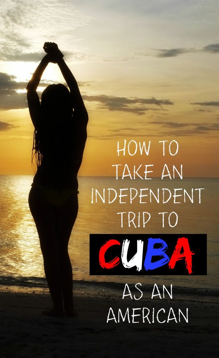 How To Take An Independent Trip To Cuba As An American