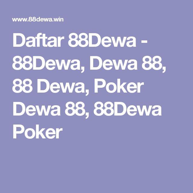 Daftar 88Dewa - 88Dewa, Dewa 88, 88 Dewa, Poker Dewa 88, 88Dewa Poker