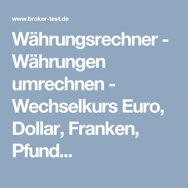 Währungsrechner - Währungen umrechnen - Wechselkurs Euro, Dollar, Franken, Pfund...