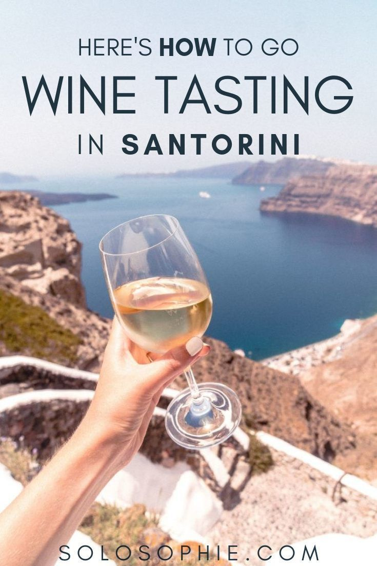 Here S How You Can Go Wine Tasting In Santorini Greece Greece Wine Wine Tasting Greek Wine