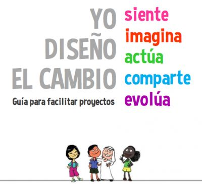 Guía para facilitar proyectos PARA PROFES Nosotros diseñamos el cambio