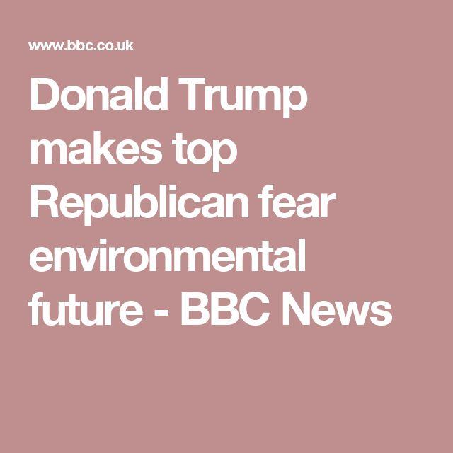 Donald Trump makes top Republican fear environmental future - BBC News
