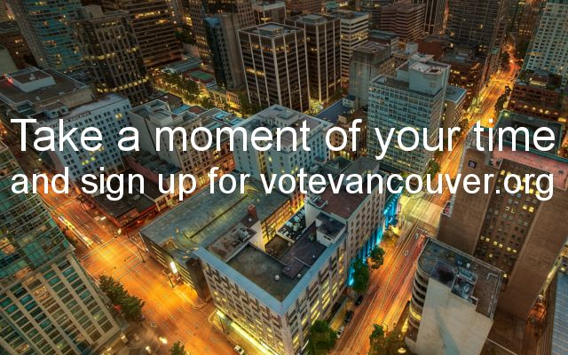 """""""Take a moment of your time and sign up for votevancouver.org.""""  Our first poster."""