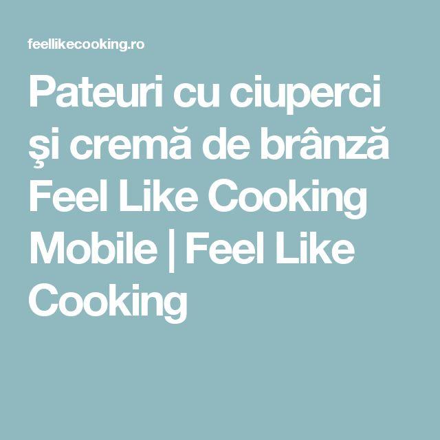 Pateuri cu ciuperci şi cremă de brânză  Feel Like Cooking Mobile | Feel Like Cooking