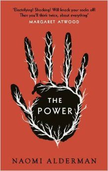 The Power: Amazon.co.uk: Naomi Alderman: 9780670919987: Books