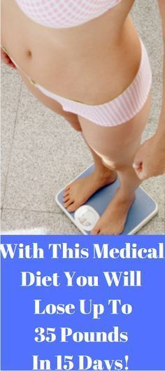 With This Medical Diet You Will Lose Up To 35 Pounds In 15 Days!