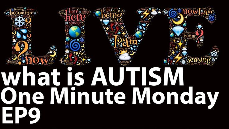 What is AUTISM One Minute Monday Episode 9