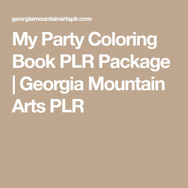 My Party Coloring Book Plr Package Georgia Mountain Arts Plr In 2020 Colorful Party Coloring Books I Party