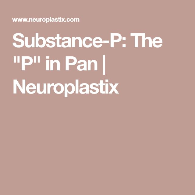 "Substance-P: The ""P"" in Pan 
