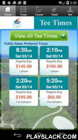 Regatta Bay Golf Tee Times  Android App - playslack.com , The Regatta Bay Golf app includes custom tee time bookings with easy tap navigation and booking of tee times. The app also supports promotion code discounts with a deals section, course information and an account page to look up past reservations and share these reservations with your playing partners via text and email.
