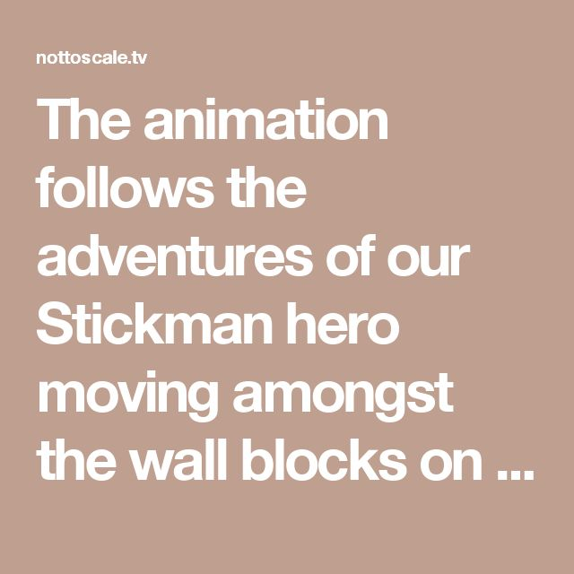 The animation follows the adventures of our Stickman hero moving amongst the wall blocks on a fun and su