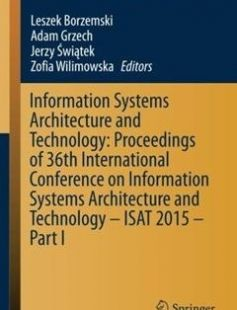 Information Systems Architecture and Technology: Proceedings of 36th International Conference on Information Systems Architecture and Technology ? ... in Intelligent Systems and Computing) 1st ed. 2016 Edition free download by Leszek Borzemski Adam Grzech Pawel Swi?tek ISBN: 9783319285535 with BooksBob. Fast and free eBooks download.  The post Information Systems Architecture and Technology: Proceedings of 36th International Conference on Information Systems Architecture and Technology ?…