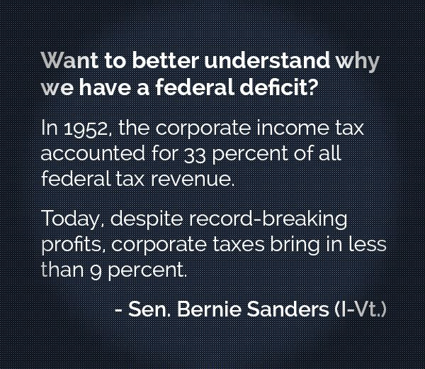 Corporations in Essence Pay less TAX THEN THE AVERAGE MIDDLE CLASS WORKER. THE GOVERNMENT UNDER HILLARY CLINTON WILL MAKE IT SO THAT THE CORPORATIONS BEGIN TO PAY THEIR FAIR SHARE LIKE THE REST OF US. THEN AND ONLY THEN WILL YOU SEE A SUSTAINABLE ECONOMY.