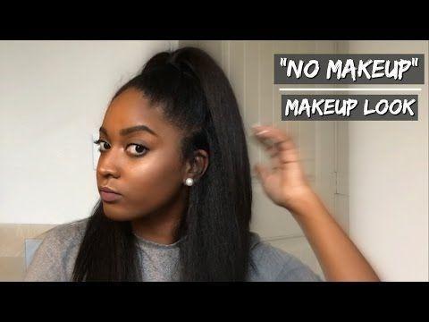 """""""no makeup"""" makeup look  beginner friendly  youtube"""