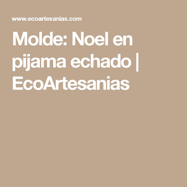 Molde: Noel en pijama echado | EcoArtesanias