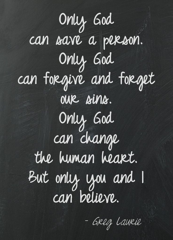 God can save, forgive, forget and change the heart! It is up to us to believe!