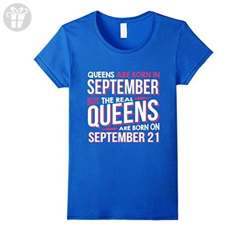 Womens Real Queens Are Born On September 21 T-shirt 21st Birthday Large Royal Blue - Birthday shirts (*Amazon Partner-Link)