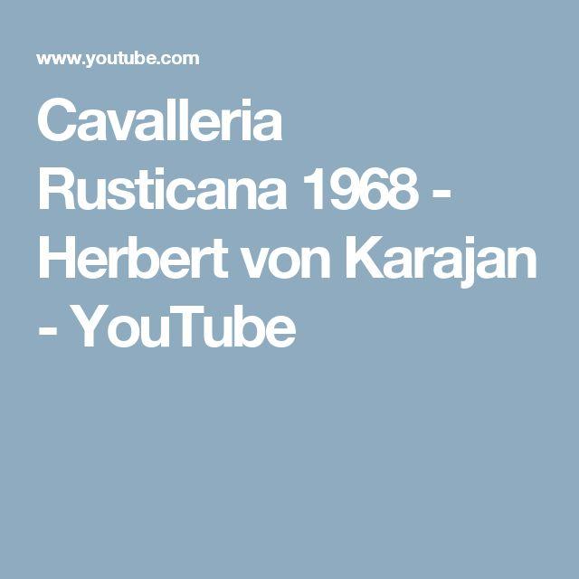 Cavalleria Rusticana 1968 - Herbert von Karajan - YouTube