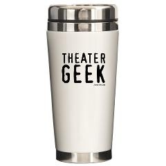 Theater Geek Ceramic Travel Mug-I'd rather be at the theater!! :))