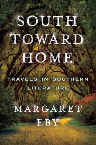 South+Toward+Home:+Travels+in+Southern+Literature
