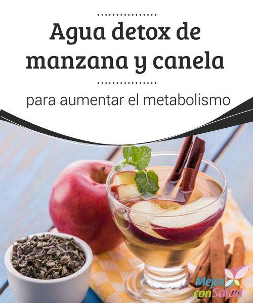 Agua detox de manzana y canela para aumentar el metabolismo   El agua detox de manzana y canela es una bebida saludable que concentra importantes propiedades para estimular el metabolismo. Te compartimos la receta.