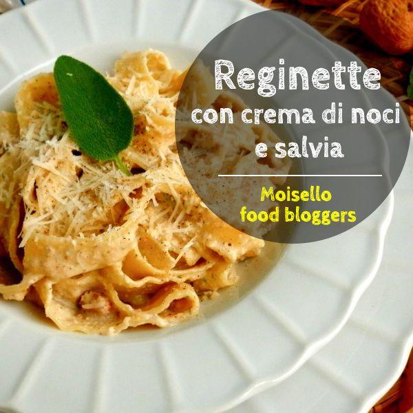Reginette con crema di noci e salvia: vieni a scoprire la prima ricetta di Emanuela con i prodotti Moisello su http://moisello.com/blog/  #moisellobloggers
