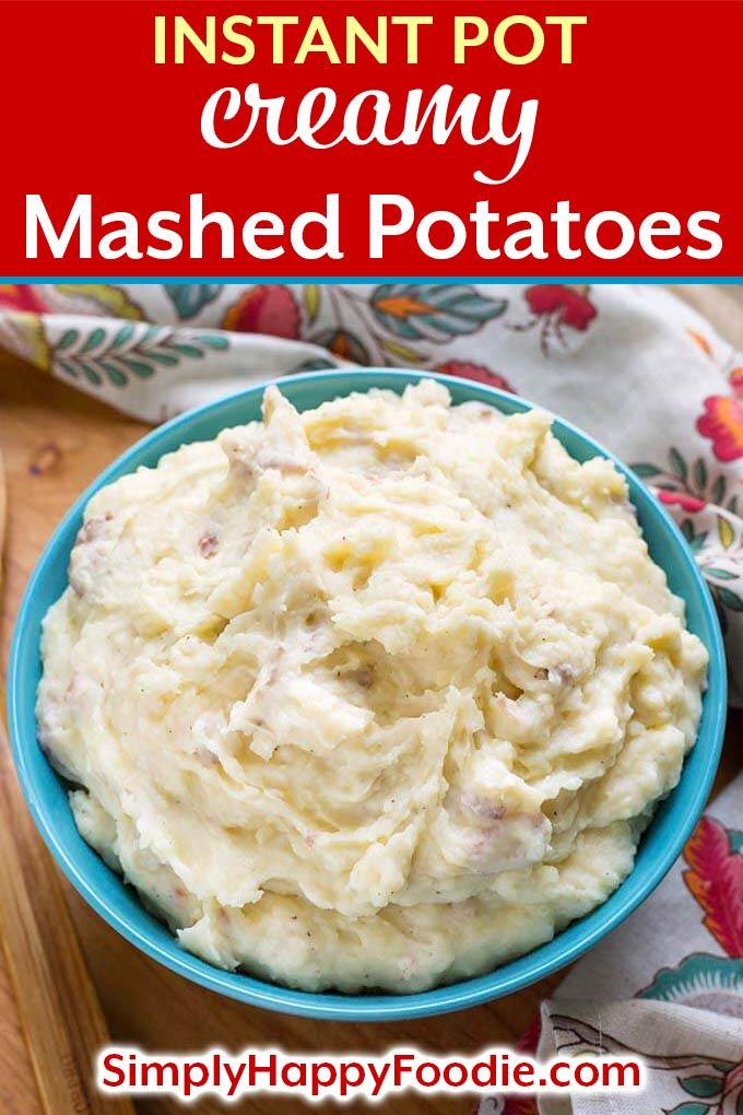 Instant Pot Creamy Mashed Potatoes Are The Perfect Side Dish If You Are In The