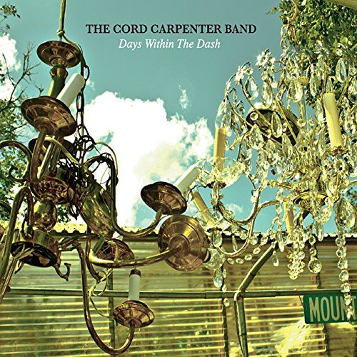 The Cord Carpenter Band - Days Within The Dash