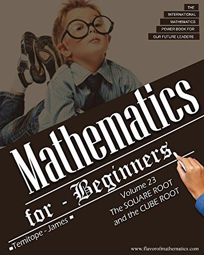 The Square Root and the Cube Root (Volume 23): Mathematics for Beginners (English Edition)