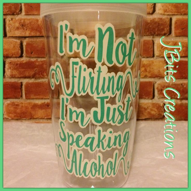 Wine sippy cup, funny ladies wine, funny wine glass, plastic wine glass, flirty wine glass, not flirting glass by JBitsCreations on Etsy https://www.etsy.com/listing/267568291/wine-sippy-cup-funny-ladies-wine-funny