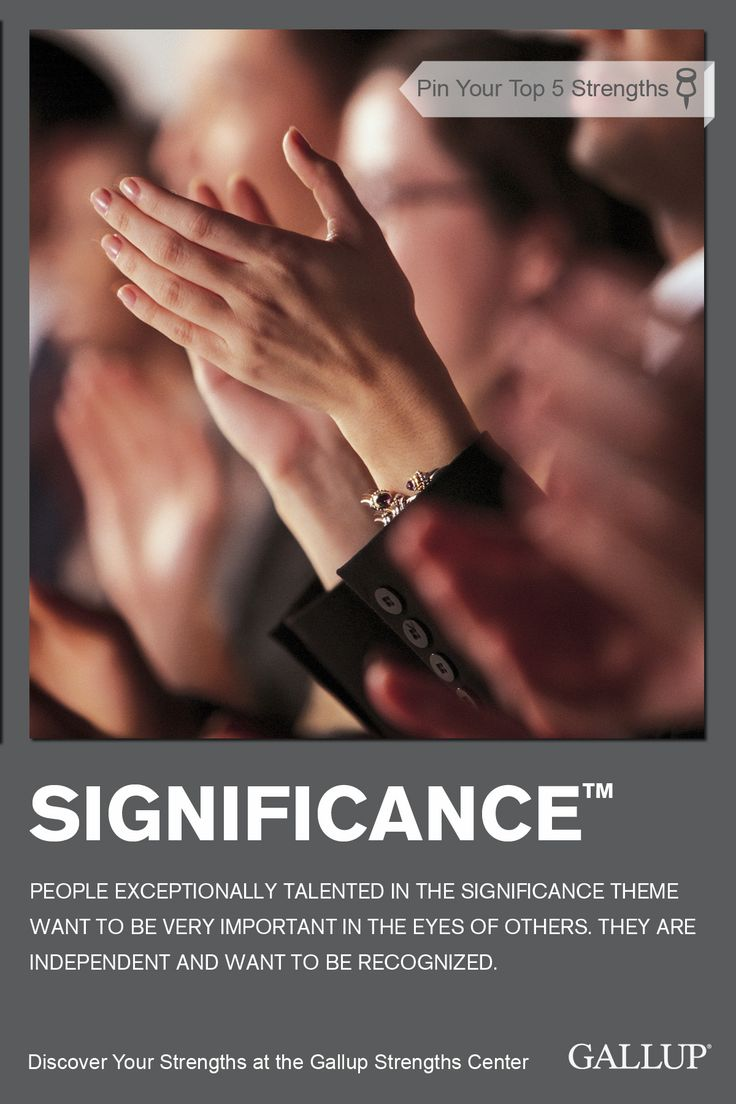 Individuality and the desire to be recognized are characteristics of the Significance strength. Discover your strengths at Gallup Strengths Center. www.gallupstrengthscenter.com