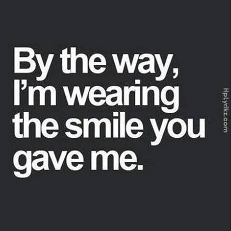 BTW, I'm wearing the smile you gave me. :-)