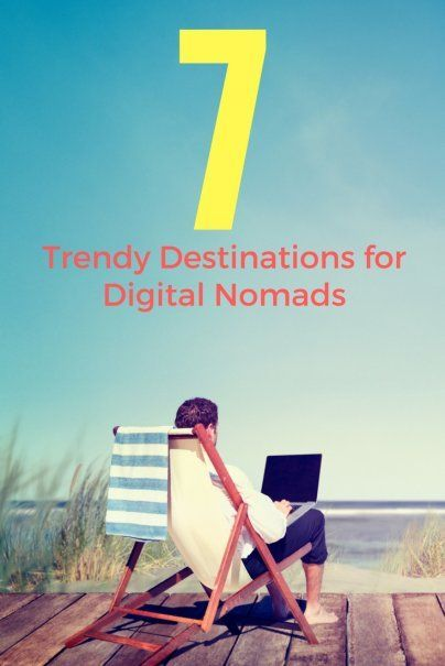 7 Trendy Destinations for Digital Nomads | The Cheapest Countries To Live In | Digital Nomad Hotspots | Affordable Travel Tips