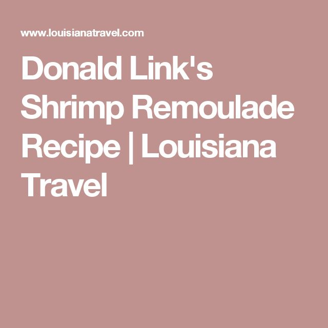 Donald Link's Shrimp Remoulade Recipe | Louisiana Travel