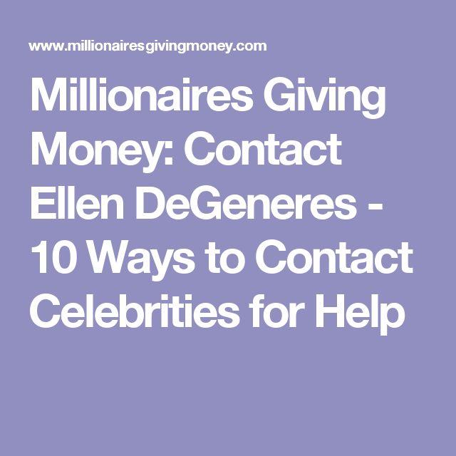Millionaires Giving Money: Contact Ellen DeGeneres - 10 Ways to Contact Celebrities for Help