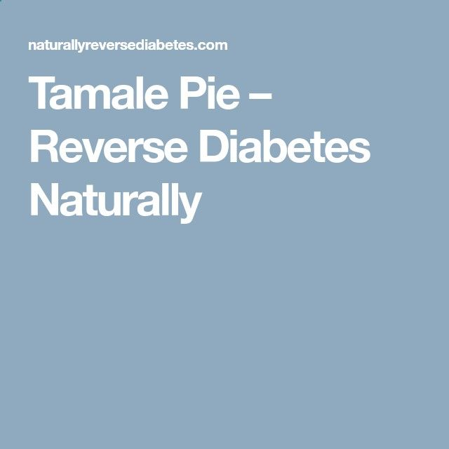 Tamale Pie – Reverse Diabetes Naturally