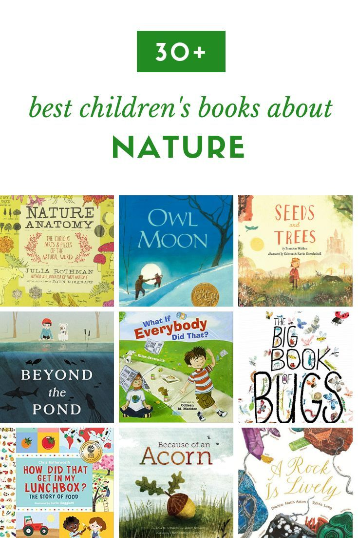 30 The Best Children S Books About Nature Stories And Resources To Teach Children About The Environment Plants W Preschool Books Nature Kids Book Nook Kids